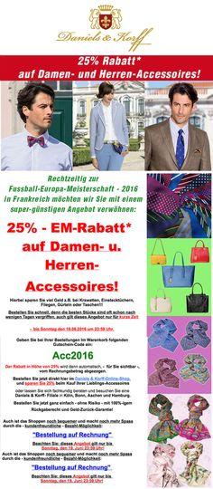 25% - Europa-Meisterschafts-Rabatt auf Damen- u. Herren-Accessoires!!! Dieses Angebot gilt nur wenige Tage! – http://www.daniels-korff.de