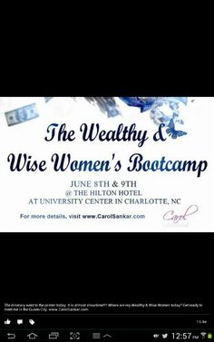 Sorry you missed the 2013 Wealthy & Wise Women's Bootcamp.  Stay tuned for applications for 2014 coming soon. www.carolsankar.com