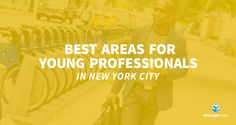 5 Best Areas in New York City for Young Professionals