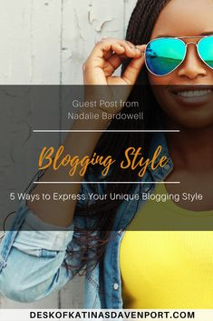 Blogging style. Learn the 5 ways you can express yourself as a blogger.  Guest post from Nadalie Bordwell