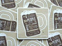 If It's Hip, It's Here: Beautiful Beer Coasters With Witty Quotes For Letterpress Lovers. Blog Design, Print Design, Graphic Design, Type Design, Find Your Friends, Gifts For Friends, All Beer, Beer 101, Beer Packaging