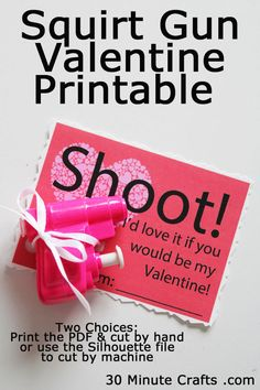 Squirt Gun Valentine Printable - PDF so you can print and cut by hand... or a Sihouette file so your machine can do the cutting for you!