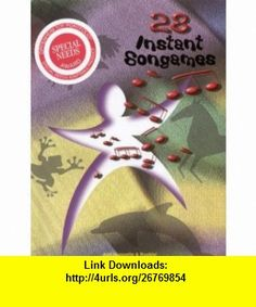 28 Instant Songames (2nd Edition) (9781931615006) Aubrey Lande, Mark Heinemann, Barbara Sher, Lois E. Hickman, Bob Wiz, MS, OTR Barbara Sher , ISBN-10: 1931615004  , ISBN-13: 978-1931615006 ,  , tutorials , pdf , ebook , torrent , downloads , rapidshare , filesonic , hotfile , megaupload , fileserve