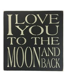 Another great find on #zulily! 'To the Moon and Back' Wall Sign #zulilyfinds