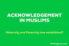 Acknowledgement and Parentage of Child in Muslim Law - WRITINGLAW