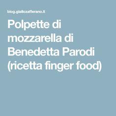 Polpette di mozzarella di Benedetta Parodi (ricetta finger food)