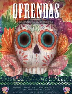 """""""Ofrendas: Celebrating Day of the Dead""""~ An online publication featuring recipes and art projects, etc. by various bloggers/artists"""