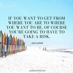 Risk is inherent in moving forward.