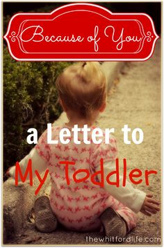 a letter of love to my toddler www.thewhitfordlife.com