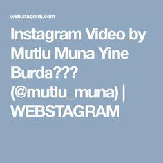 Instagram Video by Mutlu Muna Yine Burda😄👍🏻 (@mutlu_muna) | WEBSTAGRAM