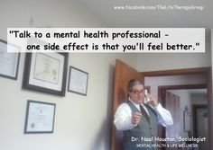 One Major Side Effect ~ Dr. Neal Houston, Sociologist (Mental Health & Life Wellness) EDUCATION & AWARENESS www.facebook.com/TheLifeTherapyGroup