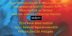 [August 12, 2015] Join Rachel Thompson and Melissa Flickinger for #GravityChat on Twitter at 6pm PST / 9pm EST.  They will be chatting with author and featured guest, Gabe Howard.   ( #MentalHealth #Stigma )