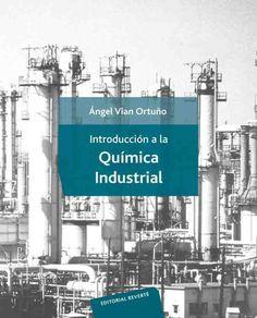 Introducción a la química industrial / por Ángel Vian Ortuño ; con la colaboración de los profesores José M. Brusi García-Amado... [et al.]. - 2ª ed. - Barcelona : Reverté, cop. 1994