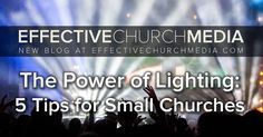 Want to utilize lighting more effectively in your church? It's easier than you think!