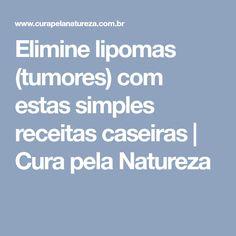 Elimine lipomas (tumores) com estas simples receitas caseiras | Cura pela Natureza