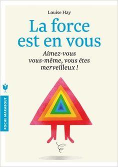 Amazon.fr - LA FORCE EST EN VOUS - Louise L. Hay - Livres