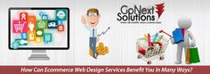 How Can eCommerce Web Design Services Benefit You in Many Ways?