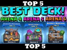 Clash Royale - TOP 5 DECKS for ARENA 4, 5, 6 | Best Strategy for Guarant...