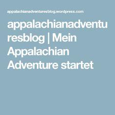 appalachianadventuresblog   Mein Appalachian Adventure startet