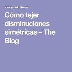 Cómo tejer disminuciones simétricas – The Blog