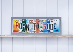 Born To Ride recycled license plate art motorcycle by UniquePl8z
