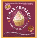 Vegan Cupcakes Take Over the World: 75 Dairy-Free Recipes for Cupcakes that Rule (Paperback)By Terry Hope Romero