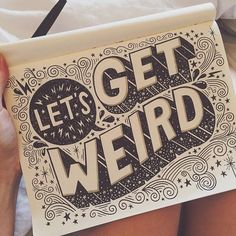Let's get weird #handlettering #handdrawn #typography #lettering #typegang