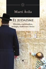Àvila i Serra, Martí. EL JUDAISME: Història, espiritualitat, teologia, tradicions i festes. Viena, 2015.