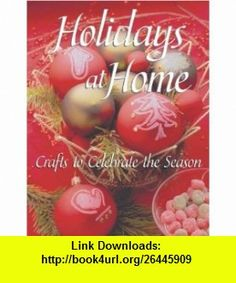 Holidays at Home Crafts to Celebrate the Season (9781564775177) Dawn Anderson , ISBN-10: 1564775178  , ISBN-13: 978-1564775177 ,  , tutorials , pdf , ebook , torrent , downloads , rapidshare , filesonic , hotfile , megaupload , fileserve