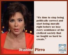Judge Jeanine Pirro On Political Correctness Pray For America, God Bless America, Jeanine Pirro, Its Time To Stop, Say That Again, Conservative Politics, Our Country, Along The Way, We The People