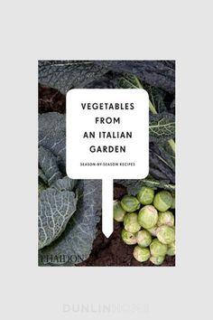 Vegetables from an Italian Garden: Season-by-Season Recipes