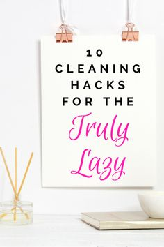 10 Cleaning Hacks fo