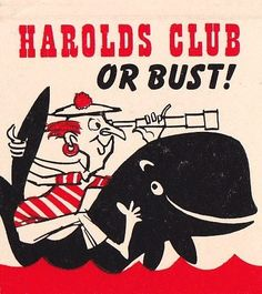 Harold's Club or Bust! by hmdavid, via Flickr