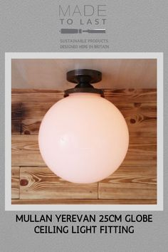 The Mullan Yerevan Globe Ceiling Light Fitting is designed to emanate a soft diffused light Modern Flush Ceiling Lights, Ceiling Light Fittings, Globe Ceiling Light, Globe Pendant Light, Traditional Interior, Diffused Light, How To Make Light, Sustainable Design, Industrial Style