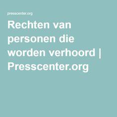 Rechten van personen die worden verhoord | Presscenter.org