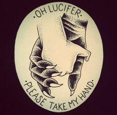 """""""Oh Lúcifer, por favor segure minha mão"""""""
