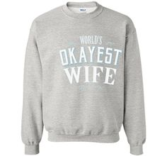 World's Okayest Wife T-shirt romantic tshirt tee for the Mrs