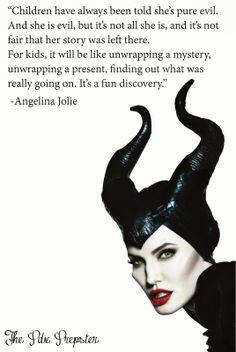 Maleficent -quotes from Angelina Joiles