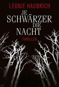 Je schwärzer die Nacht von Leonie Haubrich, gelesen 2016