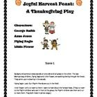 Thanksgiving Skit - A Joyful Harvest. A short Thanksgiving play that is quick and easy to perform, and fun! Set right before the first Thanksgiving...