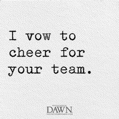 I vow to cheer for your team. Wedding Quotes | Invitations By Dawn