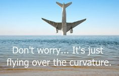 Plans flying over the curvature
