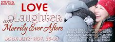 ❆❆❆ BOOK BLITZ: LOVE, LAUGHTER, AND MERRILY EVER AFTERS + EXCERPTS + RECIPES + GIVEAWAY ❆❆❆