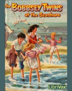The Bobbsey Twins  I HAD THE WHOLE SET AS A LITTLE GIRL,  DON'T KNOW WHAT HAPPENED TO THEM. WISH I HAD THEM NOW.