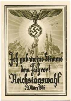 """Ich gab meine Stimme dem Führer! Reichstagswahl 29. März 1936"" (I gave my vote to the Fürher at the election to the parliament March 26th 1936) propaganda postcard"