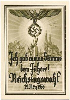 """""""Ich gab meine Stimme dem Führer! Reichstagswahl 29. März 1936"""" (I gave my vote to the Fürher at the election to the parliament March 26th 1936) propaganda postcard"""