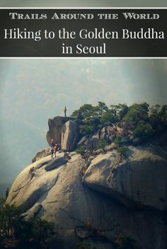 Trails Around the World - Hiking to the Golden Buddha in Seoul