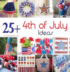 25+ 4th of July Ideas - OH MY sooo many great ideas here!!!!! 4th of July project overload! on kleinworthco.com