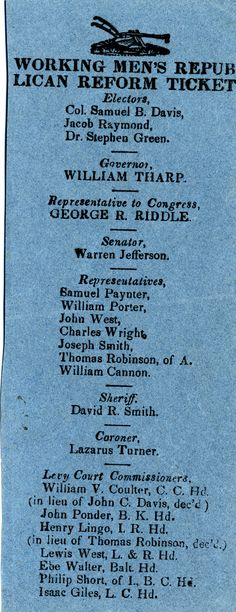Working Men's Republic Reform Ticket.  General Collection at the Delaware Public Archives.  For more information check out our blog.  http://archives.blogs.delaware.gov/.