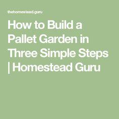 How to Build a Pallet Garden in Three Simple Steps | Homestead Guru